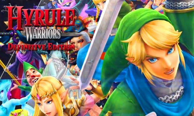 HYRULE WARRIORS DEFINITIVE EDITION RELEASE DATE TRAILER