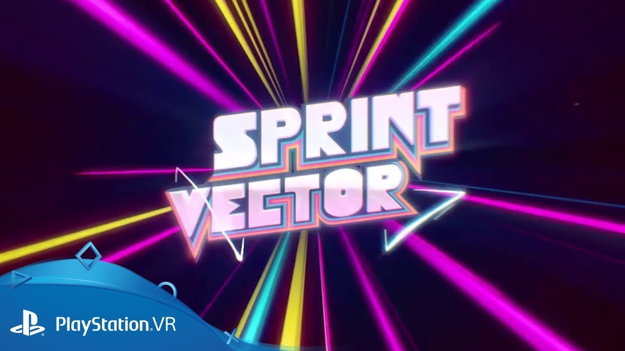 SPRINT VECTOR – LAUNCH TRAILER | PS VR